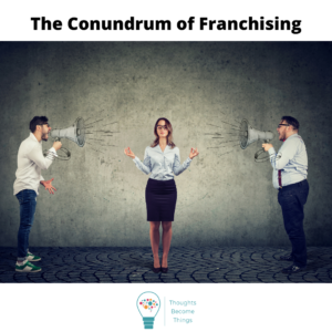 The Conundrum of Franchising